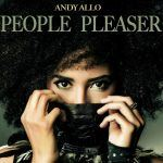 "[New Video] Andy Allo Ain't No ""People Pleaser"""