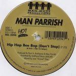 Man Parrish – Hip Hop Bee Bop (Don't Stop)