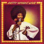 "Betty Wright – ""Tonight's the Night"" (Live)"