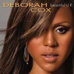"Deborah Cox - ""Beautiful U R"""