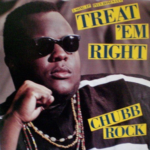 Chubb Rock Treat Em Right