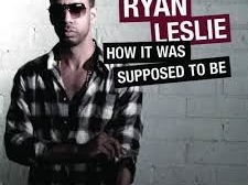 RyanLeslie-How it was supposed to be
