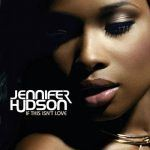 "Jennifer Hudson – ""If This Isn't Love"""
