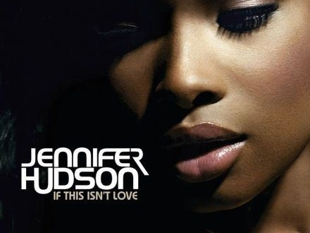 440px-If_This_Isn't_Love_jennifer hudson