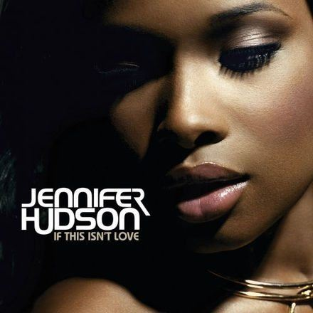 440px-If_This_Isn't_Love_jennifer hudson