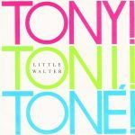 Tony! Toni! Tone! – Little Walter