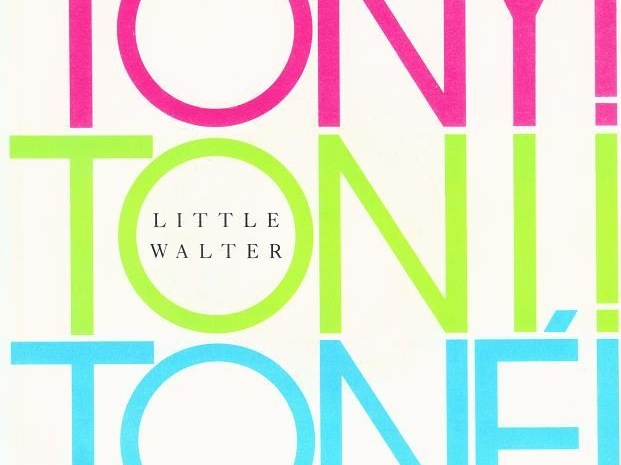 Tony! Toni! Tone!-Little Walter