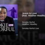 "Heather Headley f/Smokie Norful – ""Jesus is Love"""