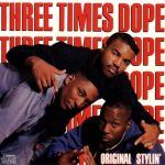 Three Times Dope – Funky Dividends/The Greatest Man Alive