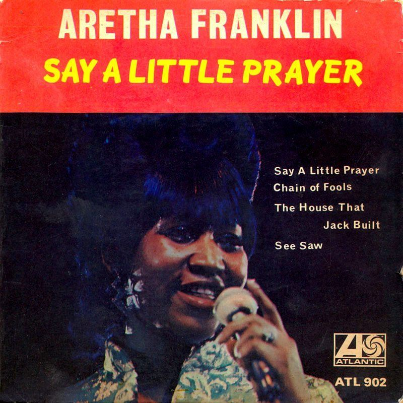 aretha franklin i say a little prayer - 800×800