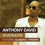 New Music: Anthony David f/Algebra & Phonte – 4evermore