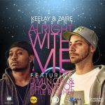 Keelay & Zaire f/Phonte & Dminor – Alright With Me