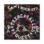 A Tribe Called Quest – Can I Kick it?