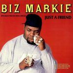 Biz Markie - Just A Friend/Vapors