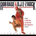 Rob Base and DJ EZ Rock – It Takes Two