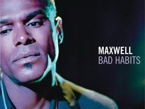 maxwell-badhabits