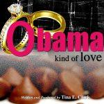 Tina E. Clark - Obama Kind of Love