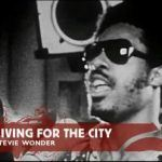 Stevie Wonder – Living For the City