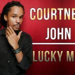 Courtney John – Lucky Man