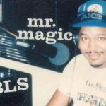 R.I.P. Supa Rockin' Mr. Magic (1956 – 2009)