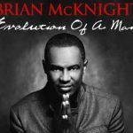 New Brian McKnight – Evolution Of A Man