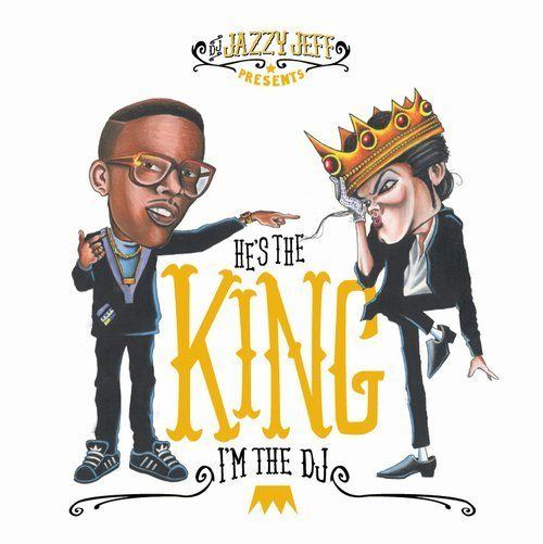 DJ Jazzy Jeff- He's The King I'm The DJ