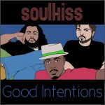 Soulkiss-Good Intentions