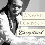 Anwar Robinson-Exceptional(Review)
