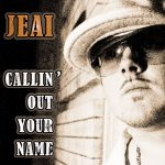 Jeai-Callin' Out Your Name(Review)