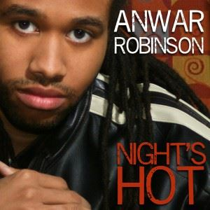 Anwar Robinson-Night's Hot(Review)