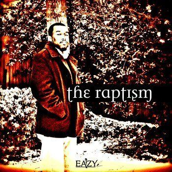 Eazy - The Raptism