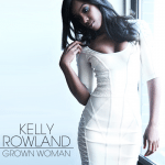 Kelly Rowland-Grown Ass Woman(You Make The Call)