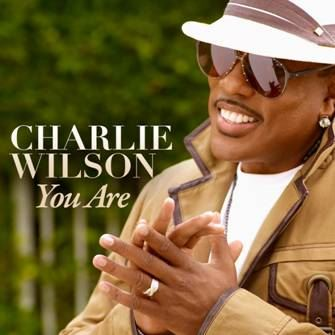 [New Music] Charlie Wilson – You Are