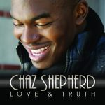 Chaz Shepherd-Love & Truth (Review)