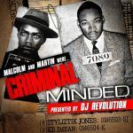 "DJ Revolution Presents: ""Malcolm & Martin Were...Criminal Minded Mixtape"""