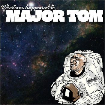 Black Einstein: Whatever Happened To Major Tom?
