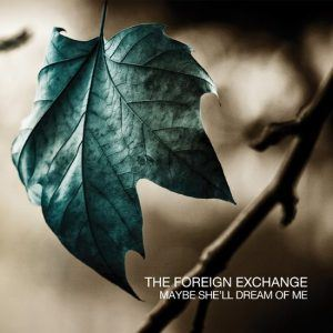 "[Video] The Foreign Exchange ""Maybe She'll Dream of Me"""
