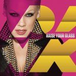 Pink – Raise Your Glass