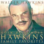Gone Up Yonder: Gospel Great Walter Hawkins Dead