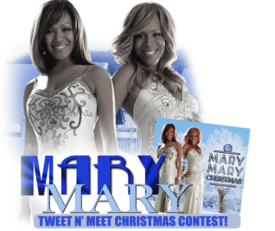 "Mary Mary-""Tweet 'N Meet"" Christmas Contest"