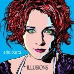 Erin Barra - Sophomore Album 'Illusions' OUT NOW!!! 'Pay what you will' option for 2 days
