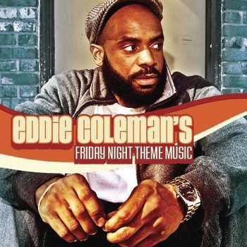 Eddie Coleman's Friday Night Theme Music