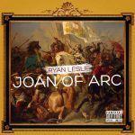 [New Music] Ryan Leslie - Joan Of Arc