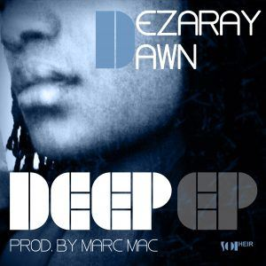 New Music – Dezaray Dawn – Sail Away (prod. by Marc Mac)