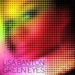 "New Music - Lisa Banton ""Green Eyes"""
