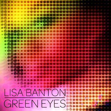 "New Music – Lisa Banton ""Green Eyes"""