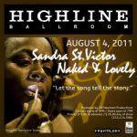 """Sandra St. Victor - """"Naked & Lovely"""" at The Highline Ballroom August 4, 2011"""