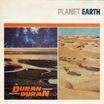 "Duran Duran(Artist of the Month) – ""Planet Earth"""