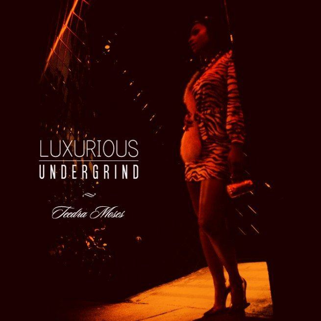 [New Mixtape] Teedra Moses - Luxurious Undergrind