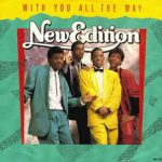 "Song of the Day - New Edition ""With You All the Way"""